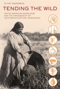 Tending the Wild-Native American Knowledge